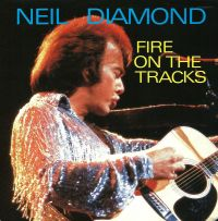 Cover Neil Diamond - Fire On The Tracks