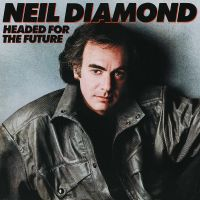 Cover Neil Diamond - Headed For The Future