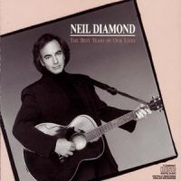 Cover Neil Diamond - The Best Years Of Our Lives