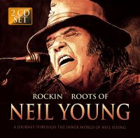 Cover Neil Young - Rockin' Roots Of Neil Young