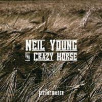 Cover Neil Young and Crazy Horse - Performance