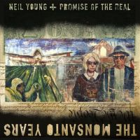 Cover Neil Young + Promise Of The Real - The Monsanto Years