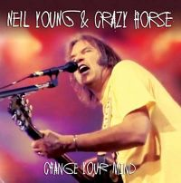 Cover Neil Young & Crazy Horse - Change Your Mind