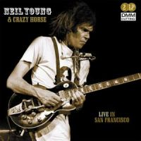 Cover Neil Young & Crazy Horse - Live In San Francisco