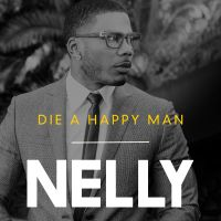Cover Nelly - Die A Happy Man
