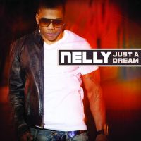 Cover Nelly - Just A Dream