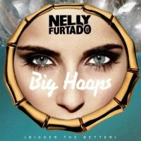 Cover Nelly Furtado - Big Hoops (Bigger The Better)