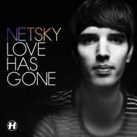 Cover Netsky - Love Has Gone