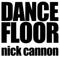 Cover Nick Cannon - Dance Floor