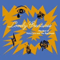 Cover Nick Cave And The Bad Seeds - Lovely Creatures - The Best Of