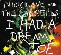 Cover Nick Cave & The Bad Seeds - I Had A Dream, Joe