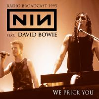 Cover Nine Inch Nails feat. David Bowie - We Prick You - Radio Broadcast 1995