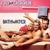 Cover No Doubt - Bathwater