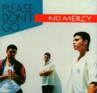 Cover No Mercy - Please Don't Go