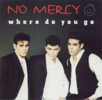 Cover No Mercy - Where Do You Go
