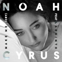 Cover Noah Cyrus feat. Labrinth - Make Me (Cry)