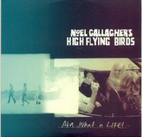 Cover Noel Gallagher's High Flying Birds - AKA… What A Life!