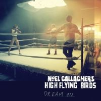Cover Noel Gallagher's High Flying Birds - Dream On