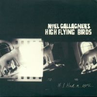 Cover Noel Gallagher's High Flying Birds - If I Had A Gun...