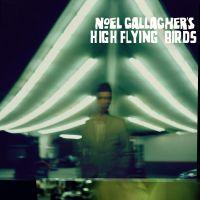 Cover Noel Gallagher's High Flying Birds - Noel Gallagher's High Flying Birds