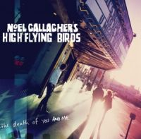 Cover Noel Gallagher's High Flying Birds - The Death Of You And Me