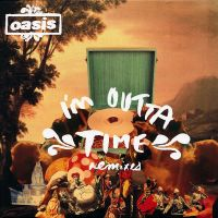 Cover Oasis - I'm Outta Time