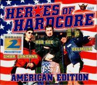 Cover Omar Santana / Rob Gee / Delerium - Heroes Of Hardcore - American Edition