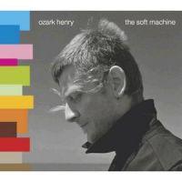 Cover Ozark Henry - The Soft Machine
