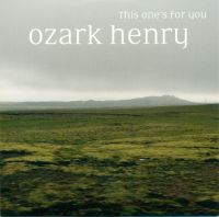 Cover Ozark Henry - This One's For You