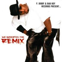 Cover P. Diddy & BB Family - P. Diddy & Bad Boy Records Present... We Invented The Remix