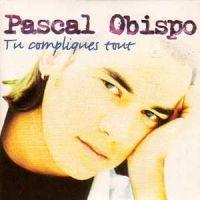 Cover Pascal Obispo - Tu compliques tout