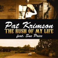 Cover Pat Krimson feat. Sue Price - The Rush Of My Life