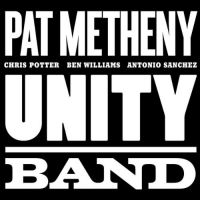 Cover Pat Metheny / Chris Potter / Ben Williams / Antonio Sanchez - Unity Band