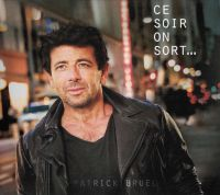 Cover Patrick Bruel - Ce soir on sort...