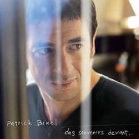 Cover Patrick Bruel - Des souvenirs devant...