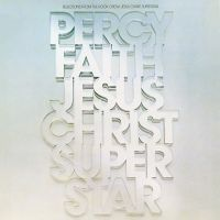 Cover Percy Faith His Orchestra And Chorus - Jesus Christ Superstar