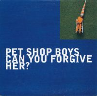 Cover Pet Shop Boys - Can You Forgive Her?