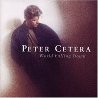 Cover Peter Cetera - World Falling Down