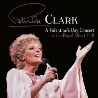 Cover Petula Clark - A Valentine's Day Concert At The Royal Albert Hall