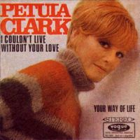 Cover Petula Clark - I Couldn't Live Without Your Love