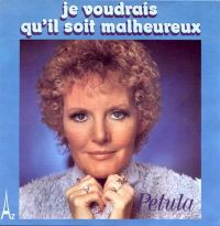 Cover Petula Clark - Je voudrais qu'il soit malheureux