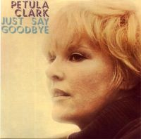 Cover Petula Clark - Just Say Goodbye