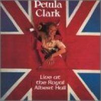 Cover Petula Clark - Live At The Royal Albert Hall