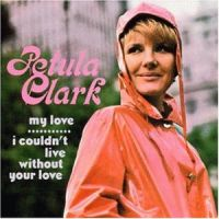 Cover Petula Clark - My Love - I Couldn't Live Without Your Love