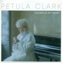 Cover Petula Clark - Sacrifice My Heart