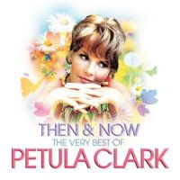 Cover Petula Clark - Then & Now - The Very Best Of