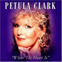 Cover Petula Clark - Where The Heart Is