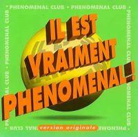 Cover Phenomenal Club - Il est vraiment phénoménal!