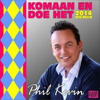 Cover Phil Kevin - Komaan en doe het (2014 Remix)