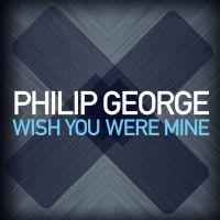 Cover Philip George - Wish You Were Mine